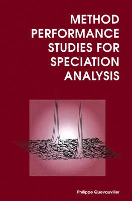Method Performance Studies for Speciation Analysis (Hardback)