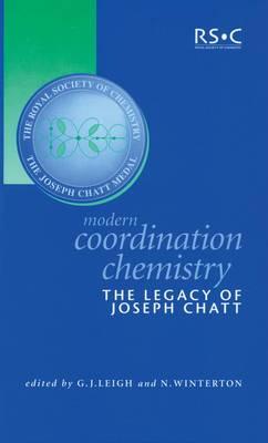 Modern Coordination Chemistry: The Legacy of Joseph Chatt (Hardback)