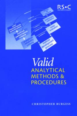 Valid Analytical Methods and Procedures: A Best Practice Approach to Method Selection (Paperback)