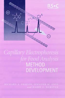 Capillary Electrophoresis for Food Analysis: Method Development (Hardback)