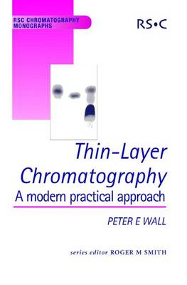 Thin-Layer Chromatography: A Modern Practical Approach (Hardback)