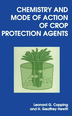 Chemistry and Mode of Action of Crop Protection Agents (Paperback)