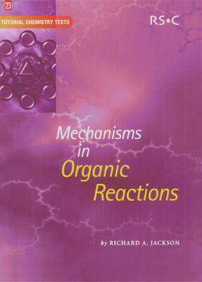 Mechanisms in Organic Reactions - Tutorial Chemistry Texts (Paperback)