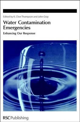 Water Contamination Emergencies: Enhancing our Response (Hardback)