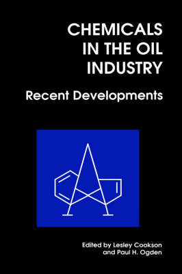 Chemicals in the Oil Industry: Recent Developments - Special Publication v. 211 (Hardback)