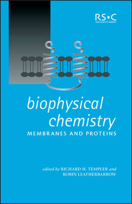 Biophysical Chemistry: Membranes and Proteins - Special Publications (Hardback)