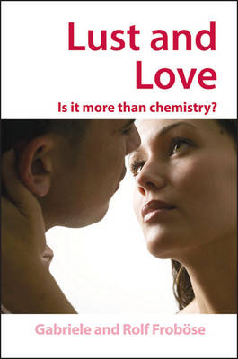 Lust and Love: Is it more than chemistry? (Hardback)