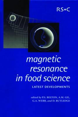 Magnetic Resonance in Food Science: Latest Developments (Hardback)