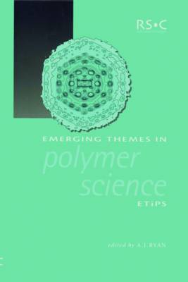 Emerging Themes in Polymer Science (Hardback)