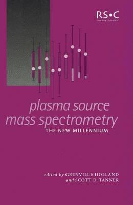 Plasma Source Mass Spectrometry: The New Millennium (Hardback)