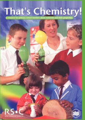That's Chemistry!: A Resource for Primary School Teachers about Materials and their Properties (Paperback)