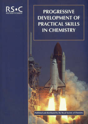 Progressive Development of Practical Skills in Chemistry: A Guide to Early-Undergraduate Experimental Work (Paperback)