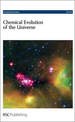 Chemical Evolution of the Universe: Faraday Discussions No 133 (Hardback)