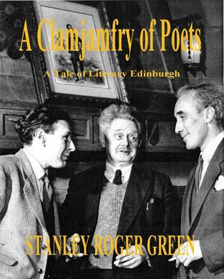 A Clamjamfray of Poets: A Tale of Literary Edinburgh (Paperback)