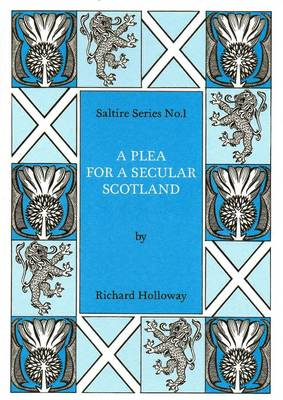 A Plea for a Secular Scotland - Saltire 1 (Paperback)