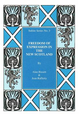 Freedom of Expression in the New Scotland: Saltire Series No. 3 (Paperback)