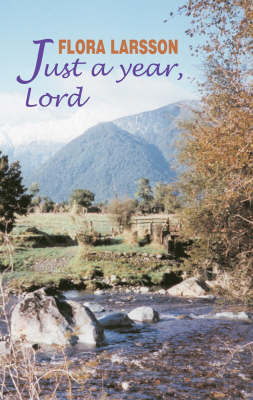 Just a Year, Lord: Daily Readings from the Work of Flora Larsson (Paperback)