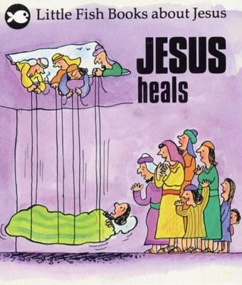 Jesus Heals - Little Fish (Paperback)