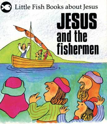 Jesus and the Fishermen - Little Fish (Paperback)