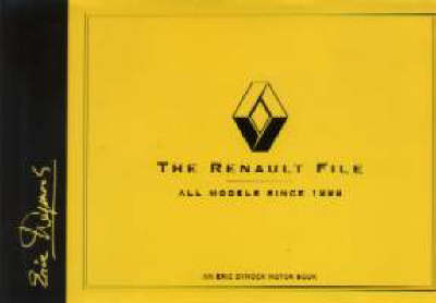 The Renault File: All Models Since 1898 - Eric Dymock Motor Book (Hardback)