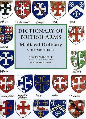Dictionary of British Arms: Medieval Ordinary Volume III (Hardback)