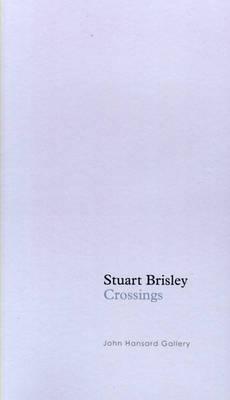 Stuart Brisley: Crossings (Paperback)