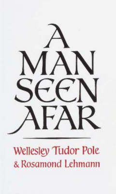 Man Seen Afar, AWith a Foreword by Sir George Trevelyan (Paperback)
