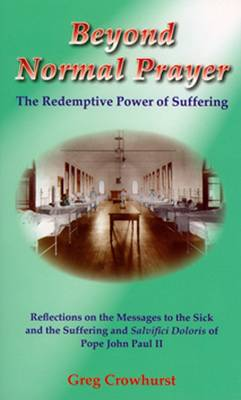 Beyond Normal Prayer: The Redemptive Power of Suffering (Paperback)