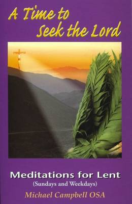 A Time to Seek the Lord: Meditations for Lent (Paperback)