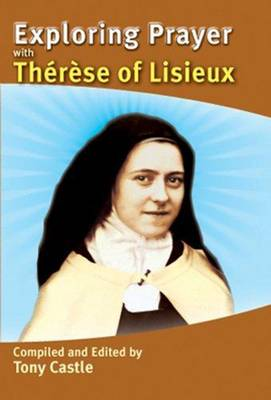 Exploring Prayer with Therese of Lisieux (Paperback)