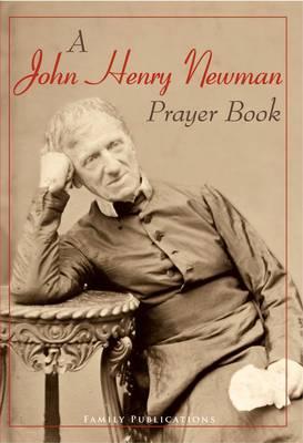 A John Henry Newman Prayer Book (Paperback)