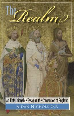 Cover The Realm: An Unfashionable Essat on the Conversion of England