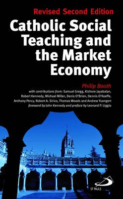 Catholic Social Teaching and the Market Economy (Paperback)