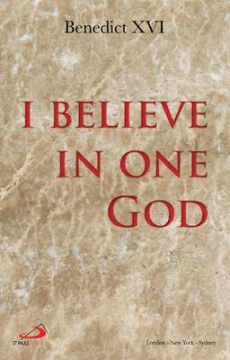 I Believe in One God: The Creed Explained (Paperback)