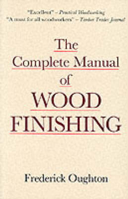The Complete Manual of Wood Finishing (Paperback)