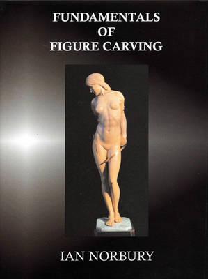 Fundamentals of Figure Carving (Hardback)