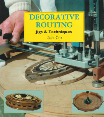 Decorative Routing: Jigs and Techniques (Paperback)
