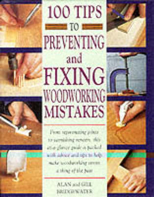100 Tips to Preventing and Fixing Woodworking Mistakes (Spiral bound)