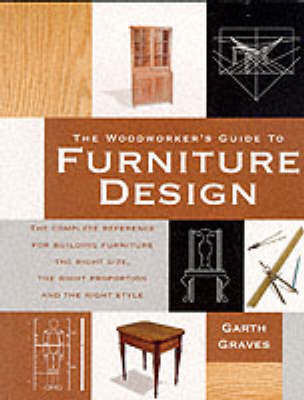 The Woodworker's Guide to Furniture Design (Paperback)