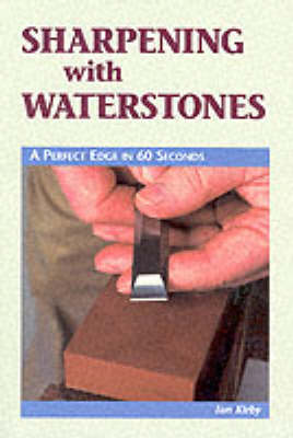 Sharpening with Waterstones: A Perfect Edge in 60 Seconds (Paperback)