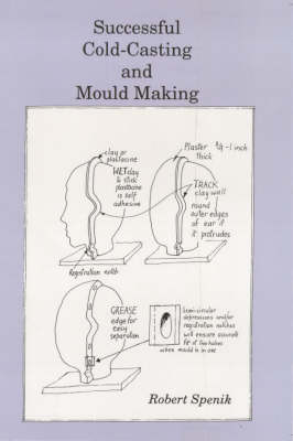 Successful Cold Casting and Mould Making (Paperback)
