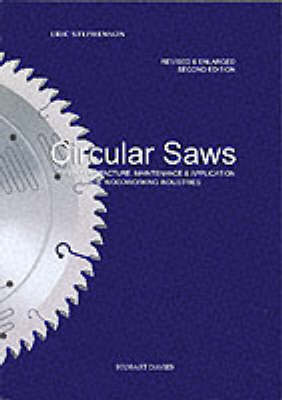 Circular Saws: Their Manufacture, Maintenance and Application in the Woodworking Industries (Paperback)