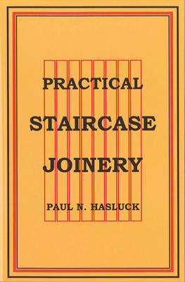 Practical Staircase Joinery (Paperback)
