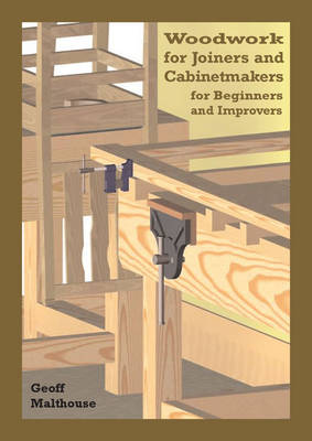 Woodwork for Joiners and Cabinetmakers: For Beginners and Improvers (Paperback)