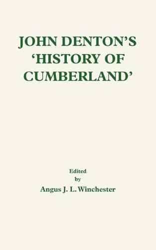 John Denton's <I>History of Cumberland</I> - Publications of the Surtees Society v. 213 (Hardback)