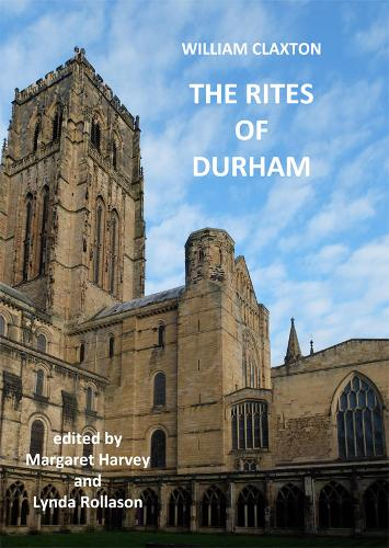 The Rites of Durham: 226 - Publications of the Surtees Society (Hardback)