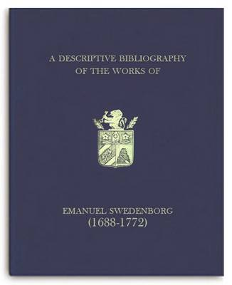 A Descriptive Bibliography of the Works of Emanuel Swedenborg (1668-1772): Volume 1 (Hardback)