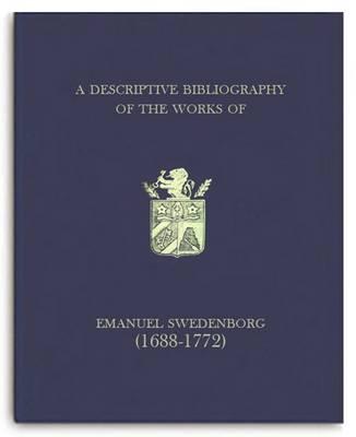 A Descriptive Bibliography of the Works of Emanuel Swedenborg (1688-1772): Vol. II (Hardback)