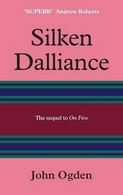 Silken Dalliance: The Sequel to 'on Fire' (Hardback)
