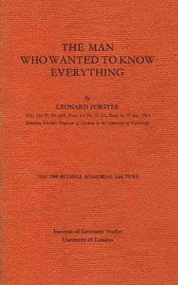 The Man Who Wanted to Know Everything - Bithell Memorial Lectures (Paperback)